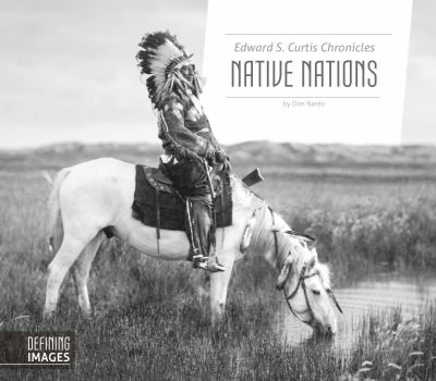 Edward S. Curtis chronicles : native nations