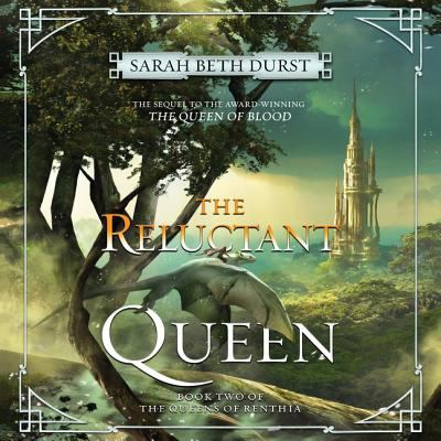 The reluctant queen : book two of the queens of renthia