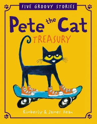 Pete the cat treasury : five groovy stories