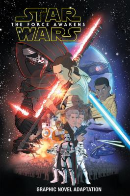 Star Wars. The Force Awakens : [graphic novel adaptation]