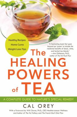 The healing powers of tea : a complete guide to nature's special remedy
