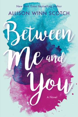 Between me and you : a novel