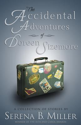 The accidental adventures of Doreen Sizemore / Serena B. Miller.