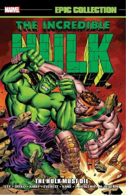 Hulk. The Hulk must die. Volume 2, 1964-1967