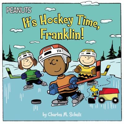 It's hockey time, Franklin! / by Charles M. Schulz ; adapted by Jason Cooper ; illustrated by Scott Jeralds.