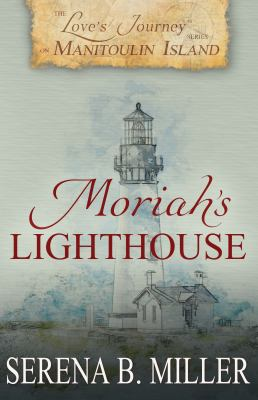 Moriah's lighthouse / by Serena B. Miller.