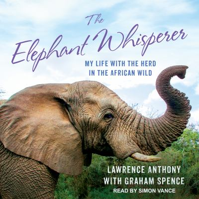 The elephant whisperer : my life with the heard in the African wild
