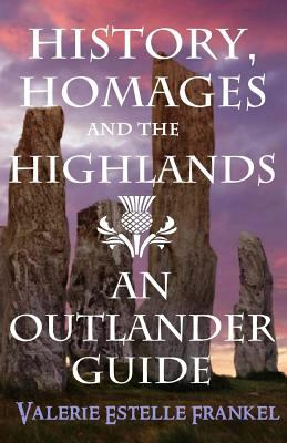 History, homages and the highlands : an Outlander guide