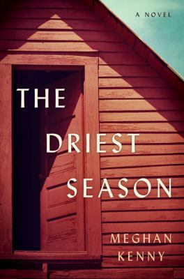 The driest season : a novel