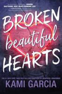 Broken beautiful hearts / Kami Garcia.