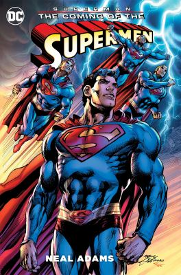 Superman : the coming of the Supermen / Neal Adams, writer & artist ; Tony Aviña, Alex Sinclair, colorists ; Cardinal Rae, Saida Temofonte, Erica Schultz, letterers ; Tony Bedard, script co-writer, issue #1 ; Buzz, Josh Adams, additional inks.