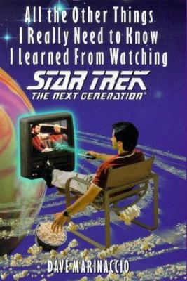 All the other things I really need to know I learned from watching Star trek, the next generation