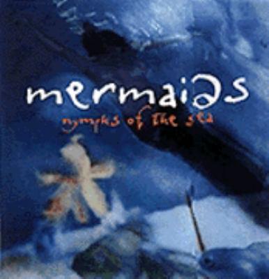 Mermaids : nymphs of the sea