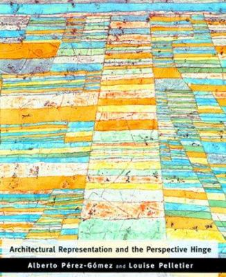 Architectural representation and the perspective hinge