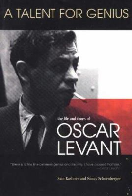 A talent for genius : the life and times of Oscar Levant