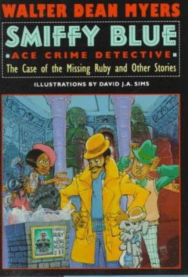 Smiffy Blue : ace crime detective : the case of the missing ruby and other stories
