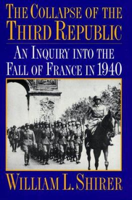 The collapse of the Third Republic : an inquiry into the fall of France in 1940