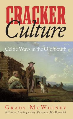 Cracker culture : Celtic ways in the Old South