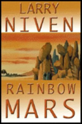 Rainbow Mars / by Larry Niven.