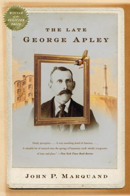 The late George Apley : a novel in the form of a memoir