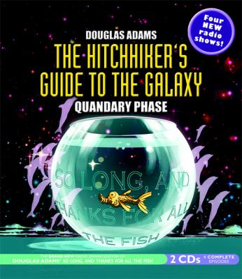 The hitchhiker's guide to the galaxy : the quandary phase.