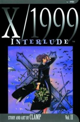 X/1999. Vol 11, Interlude / story and art by Clamp ; [English adaptation by Fred Burke].
