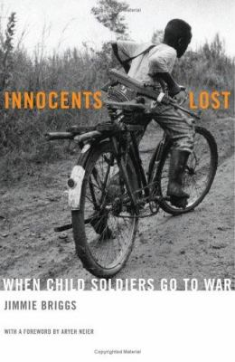 Innocents lost : when child soldiers go to war