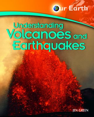 Understanding volcanoes and earthquakes