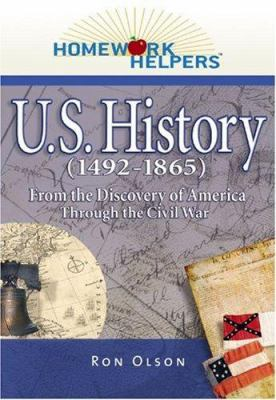 Homework helpers. U.S. history (1492-1865) : from the discovery of America through the Civil War
