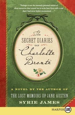 The secret diaries of Charlotte Brontèe : a novel