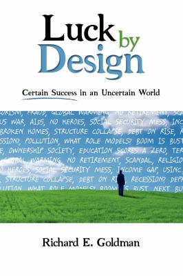 Luck by design : certain success in an uncertain world
