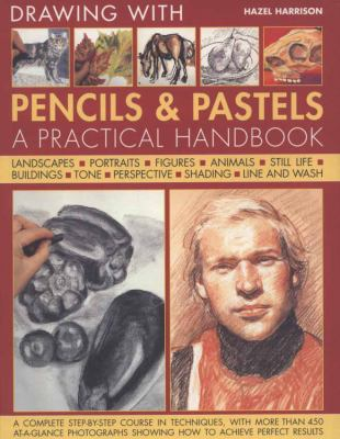 Drawing with pencils & pastels : a practical handbook / Hazel Harrison.