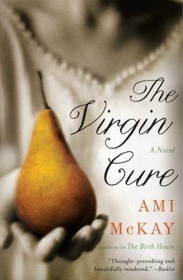 The virgin cure : a novel