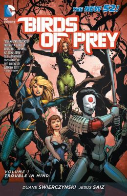 Birds of prey. Volume 1, Trouble in mind