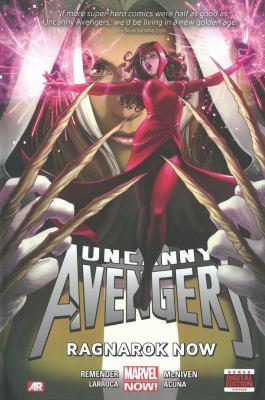 Uncanny Avengers. Vol. 3, Ragnarok now!