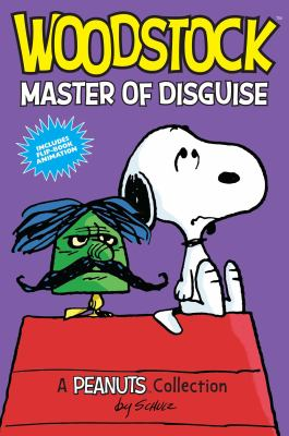 Woodstock : master of disguise : a Peanuts collection / by Schulz.