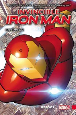 Invincible Iron Man. Vol. 1, Reboot / Brian Michael Bendis, writer ; David Marquez, artist.