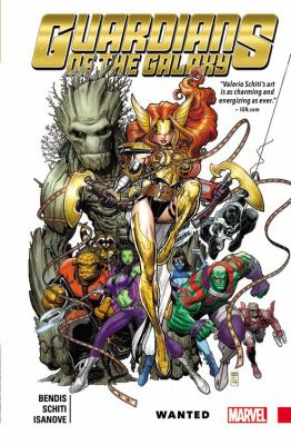Guardians of the Galaxy : wanted / Brian Michael Bendis, writer ; Valerio Schiti, artist ; Richard Isanove, color artist ; VC's Cory Petit, letterer.