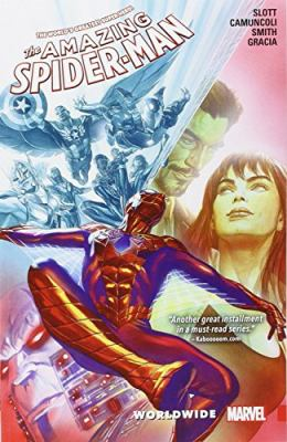 The amazing Spider-Man. Volume 3, Worldwide / Dan Slott with Christos Gage (#14-15), writers ; Giuseppe Camuncoli, penciler ; Cam Smith, inker ; Marte Gracia, colorist ; VC's Chris Eliopoulos (#12) & Joe Caramagna (#13-14), letterers.