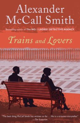 Trains and lovers : a novel