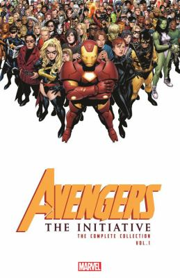 Avengers : the Initiative : the complete collection. Vol. 1 / written by Dan Slott and Christos Gage ; illustrated by Stefano Caselli, Steve Uy, Harvey Tolibao, Steve Kurth and others.