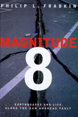 Magnitude 8 : earthquakes and life along the San Andreas Fault