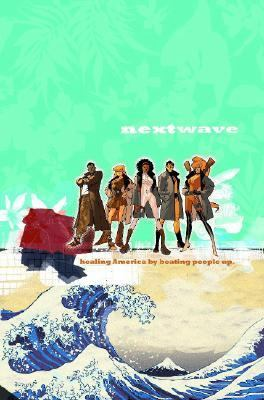 Nextwave: agents of H.A.T.E. [Vol. 1], This is what they want