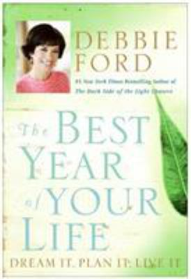The best year of your life : dream it, plan it, live it