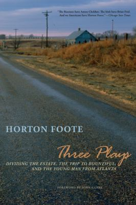 Three plays : Dividing the estate, The trip to Bountiful, and The young man from Atlanta