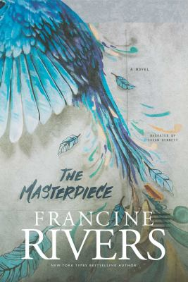 The masterpiece / Francine Rivers.