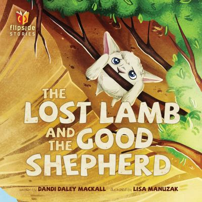 The lost lamb and the Good Shepherd : and, the Good Shepherd and the lost lamb