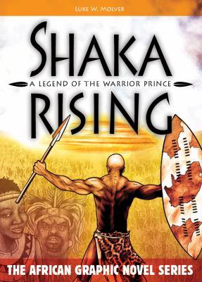 Shaka rising : a legend of the warrior prince