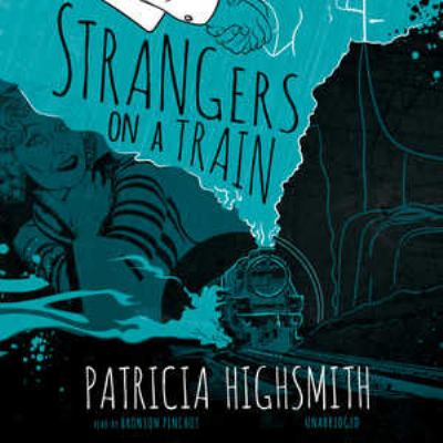 Strangers on a train / Patricia Highsmith.