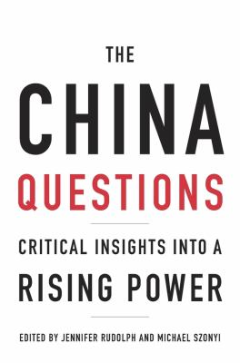 The China questions : critical insights into a rising power
